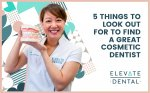 5 Things To Look Out For To Find A Great Cosmetic Dentist