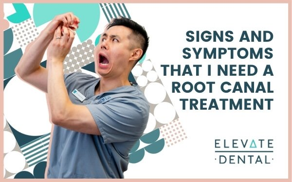 Signs And Symptoms That I Need A Root Canal Treatment