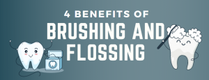 4 Benefits of Brushing and Flossing